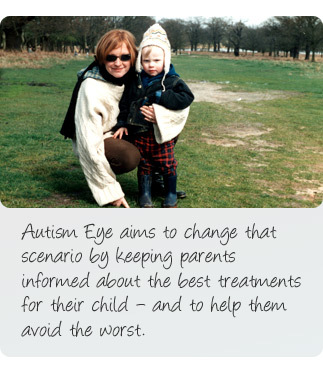 About us: Autism Eye aims to change the scenario by keeping parents informed about the best treatments for their child - and to help them avoid the worst. Gillian is pictured here with her son, Finn